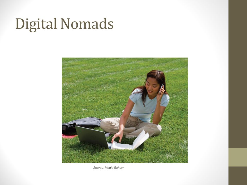 Digital Nomads A digital nomad is someone who uses information technologies such as smart phones,