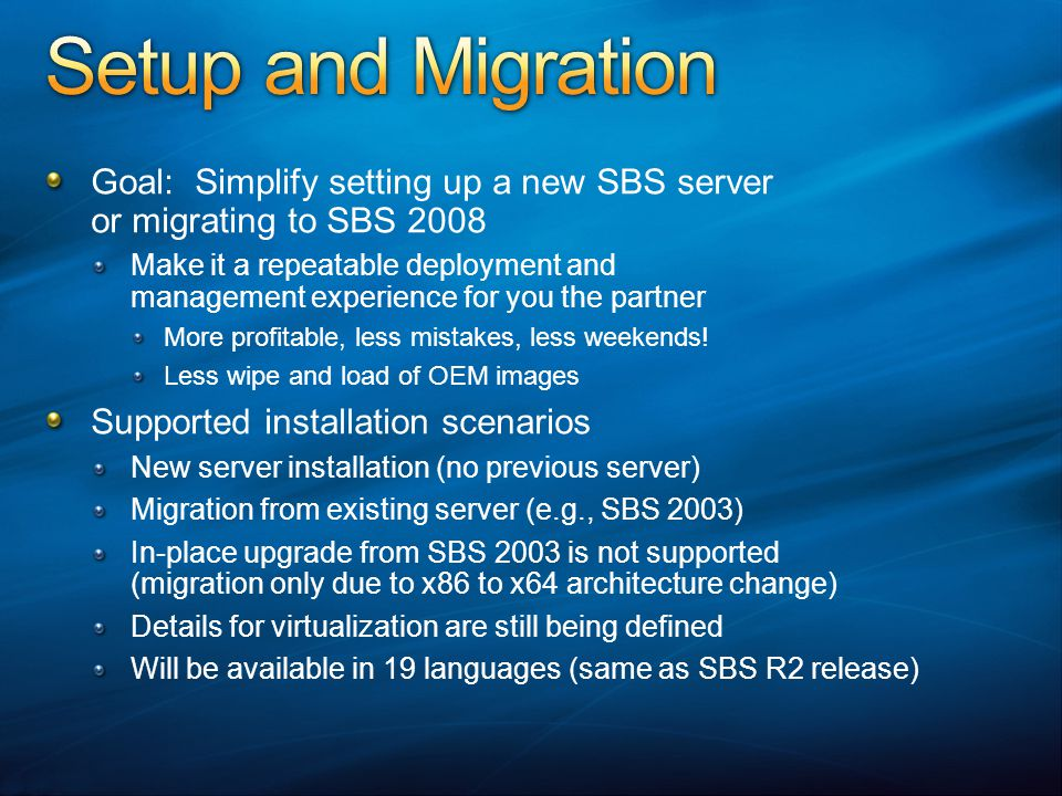 Setup and Migration Goal: Simplify setting up a new SBS server or migrating to SBS 2008.