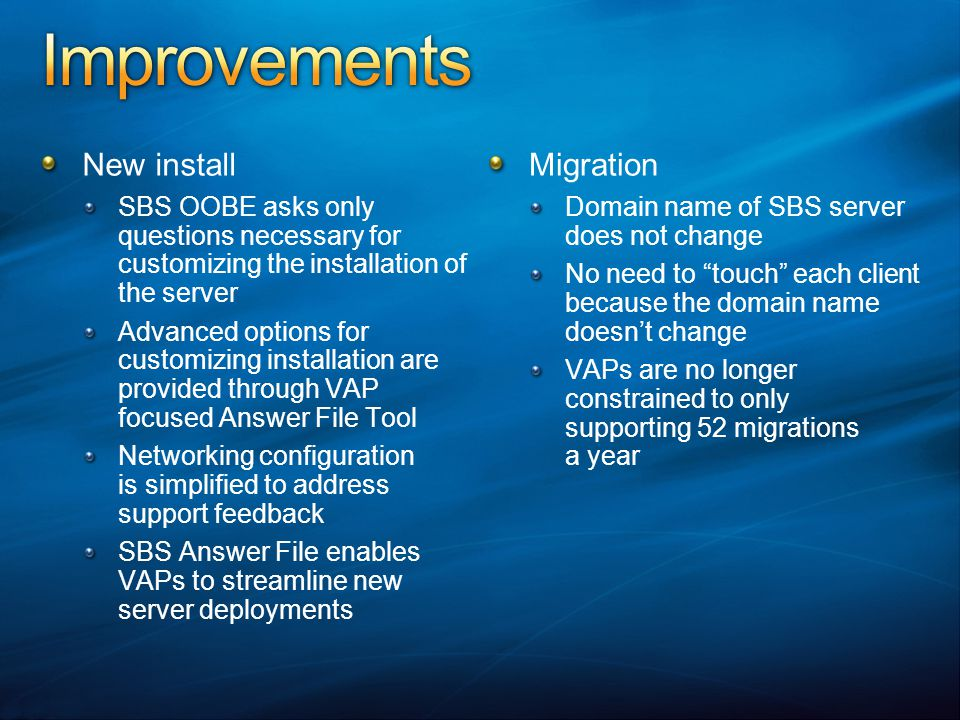 Improvements New install Migration