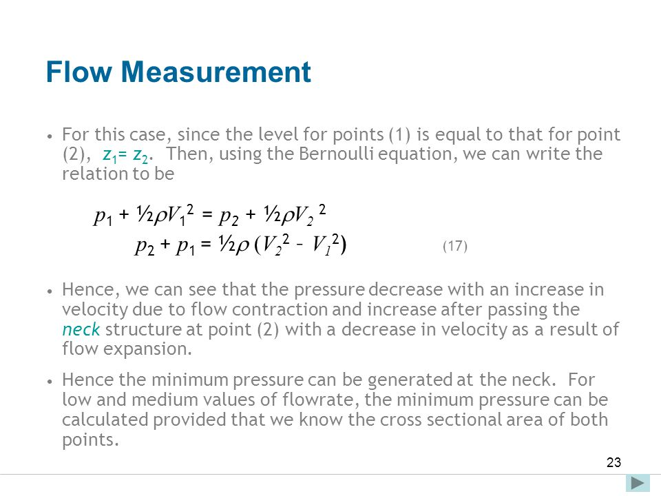 Flow Measurement p2 + p1 = ½ (V22 – V12) (17)