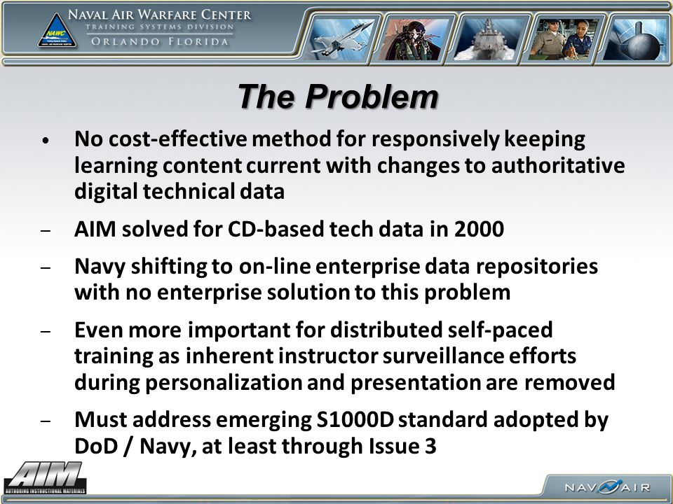 The Problem No cost-effective method for responsively keeping learning content current with changes to authoritative digital technical data.