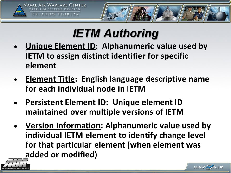 IETM Authoring Unique Element ID: Alphanumeric value used by IETM to assign distinct identifier for specific element.