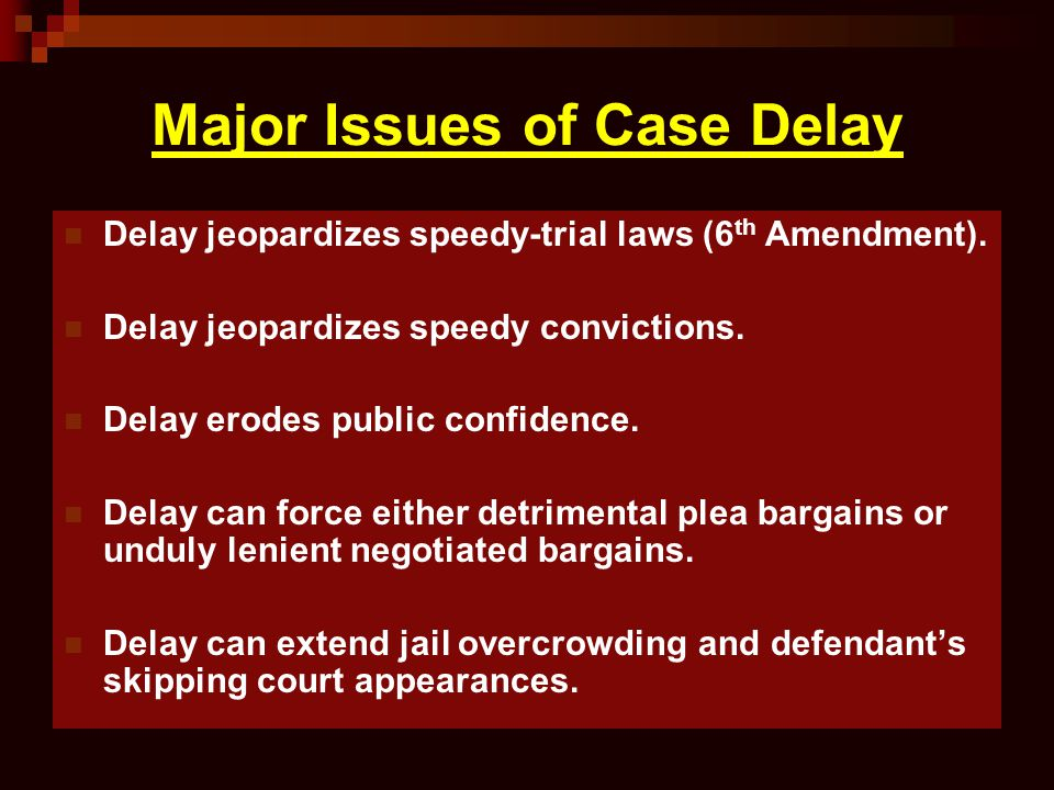 Major Issues of Case Delay