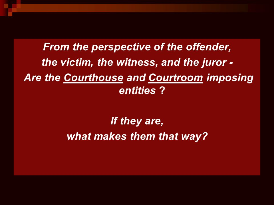 From the perspective of the offender,