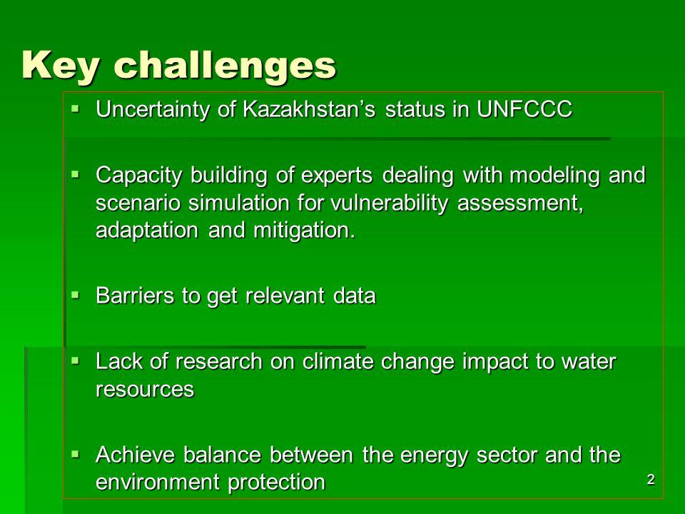 Key challenges Uncertainty of Kazakhstan's status in UNFCCC