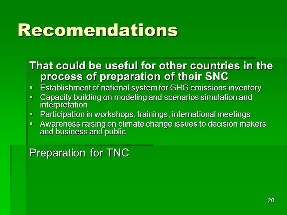 Recomendations That could be useful for other countries in the process of preparation of their SNC.