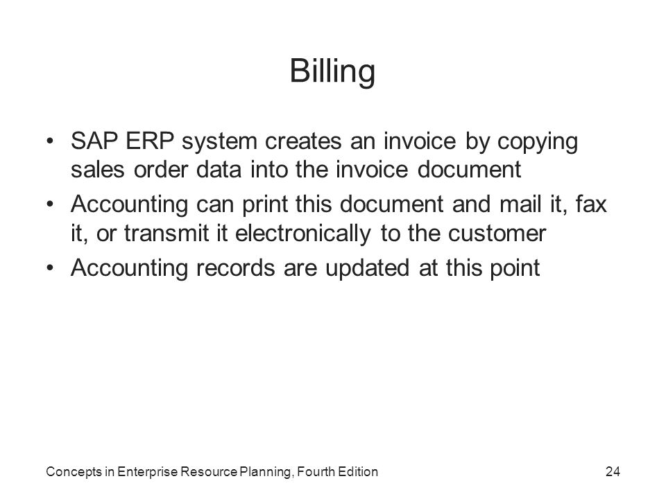 Billing SAP ERP system creates an invoice by copying sales order data into the invoice document.