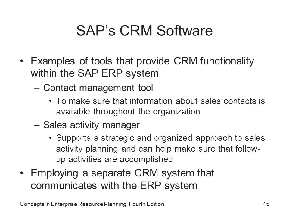 SAP's CRM Software Examples of tools that provide CRM functionality within the SAP ERP system. Contact management tool.