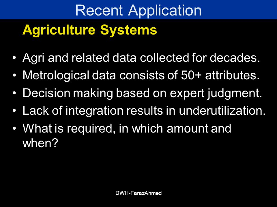 Recent Application Agri and related data collected for decades.