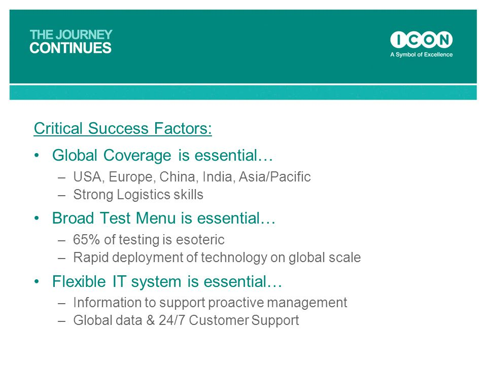 Critical Success Factors: Global Coverage is essential…