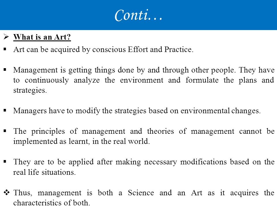 Conti… What is an Art Art can be acquired by conscious Effort and Practice.