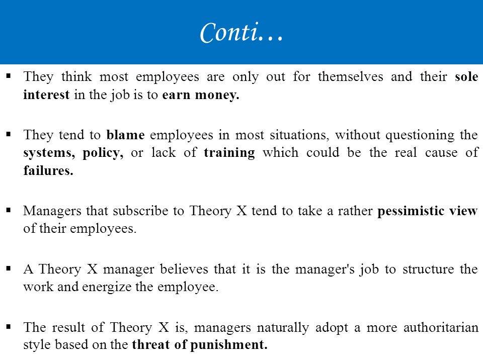 Conti… They think most employees are only out for themselves and their sole interest in the job is to earn money.