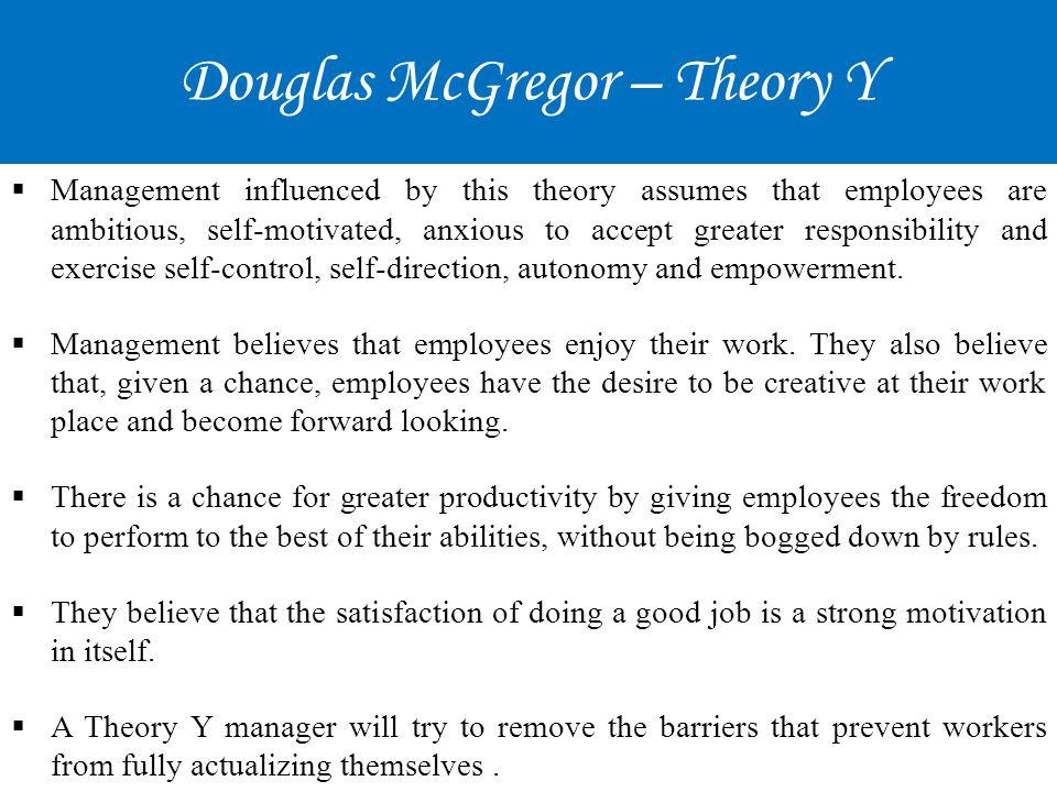 Douglas McGregor – Theory Y