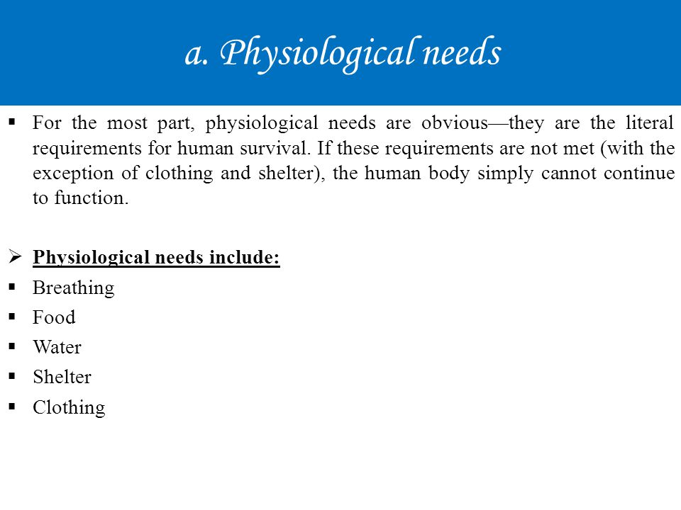 a. Physiological needs