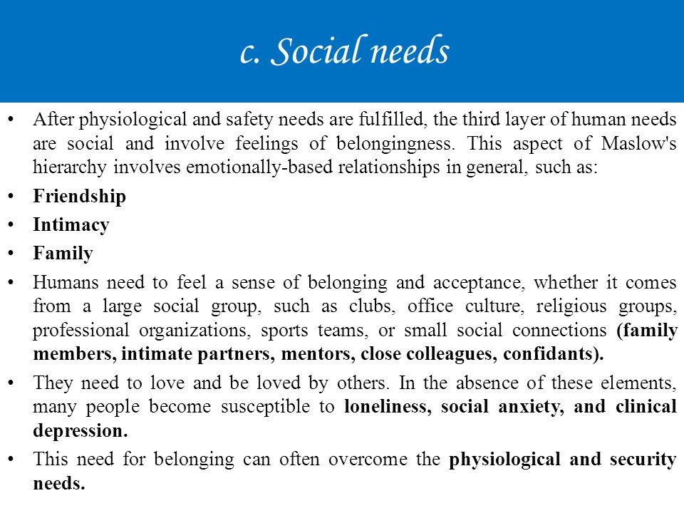c. Social needs