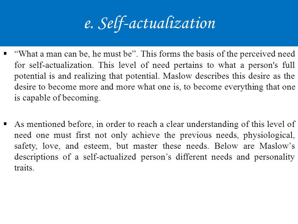 e. Self-actualization
