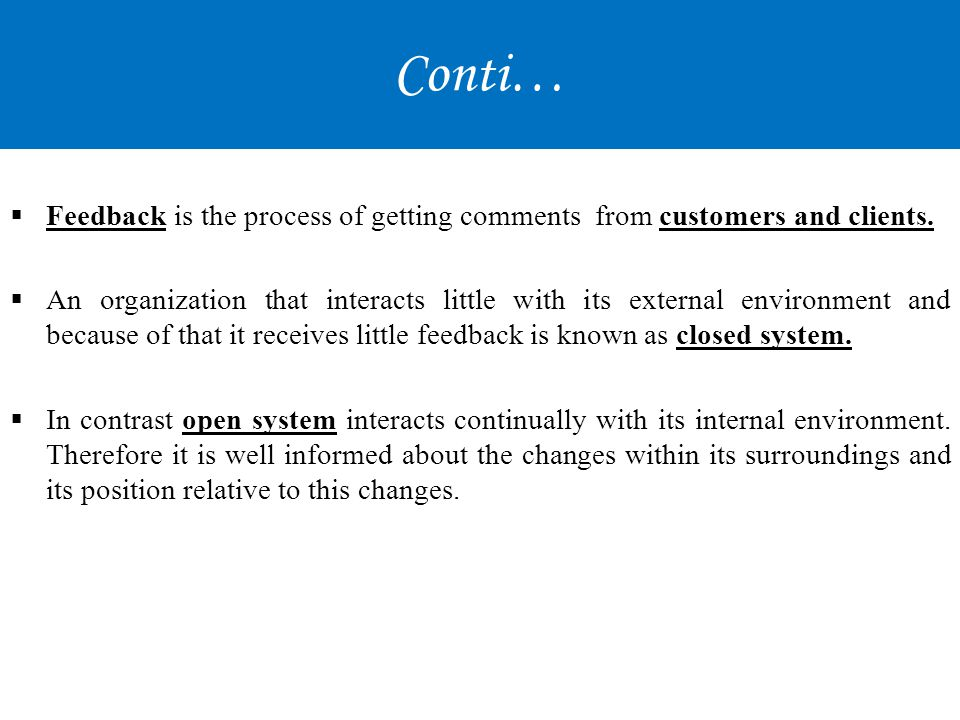 Conti… Feedback is the process of getting comments from customers and clients.
