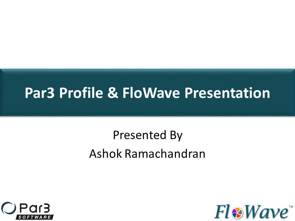 Par3 Profile & FloWave Presentation