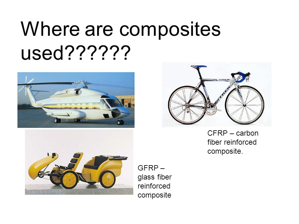 Where are composites used