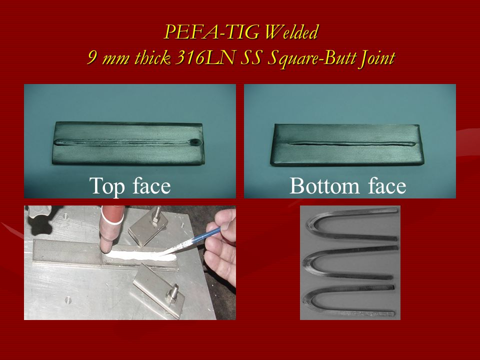 PEFA-TIG Welded 9 mm thick 316LN SS Square-Butt Joint
