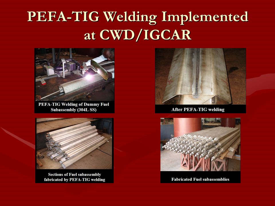 PEFA-TIG Welding Implemented at CWD/IGCAR