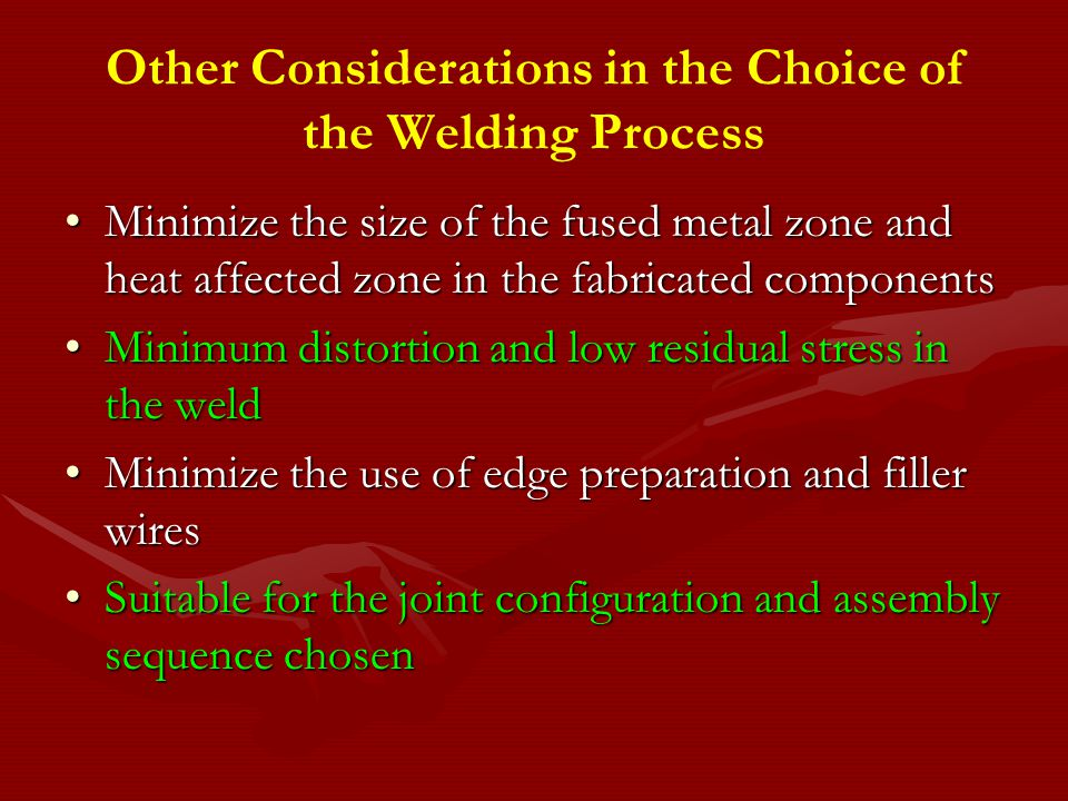 Other Considerations in the Choice of the Welding Process