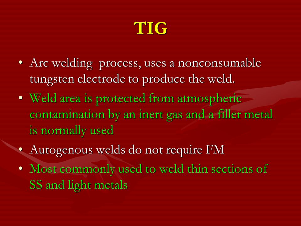 TIG Arc welding process, uses a nonconsumable tungsten electrode to produce the weld.