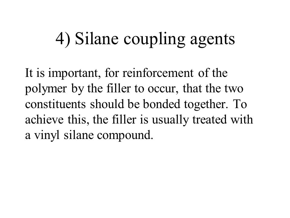 4) Silane coupling agents