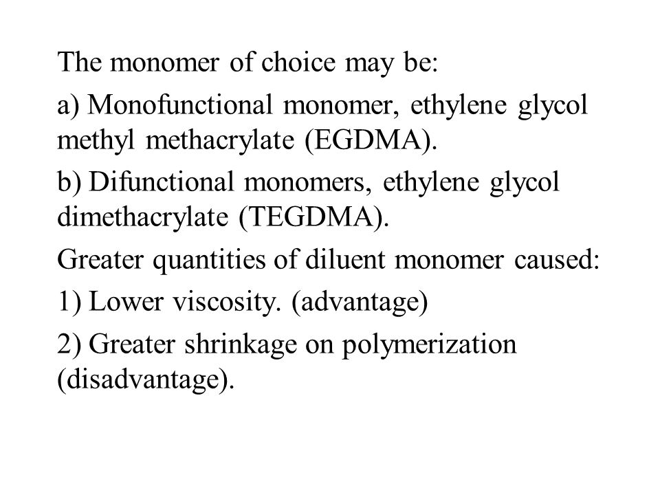 The monomer of choice may be: