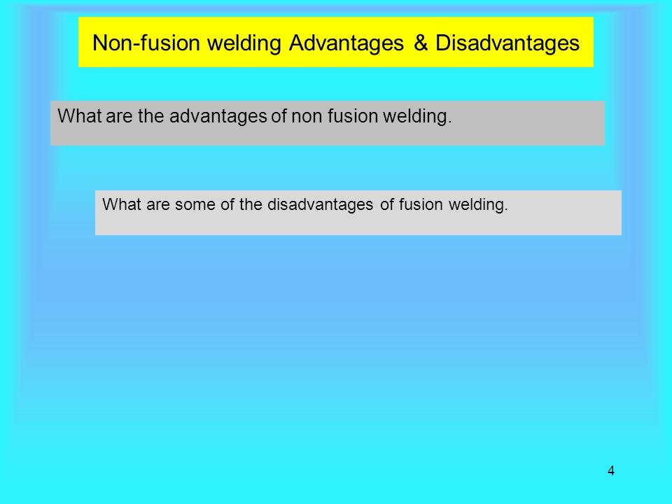 Non-fusion welding Advantages & Disadvantages