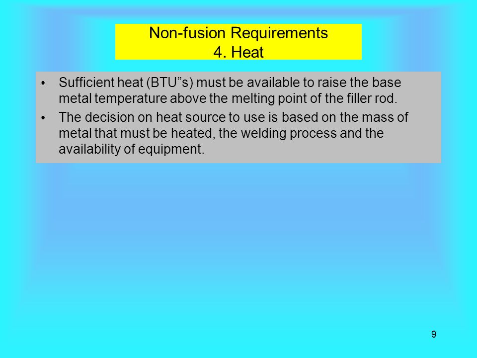 Non-fusion Requirements 4. Heat