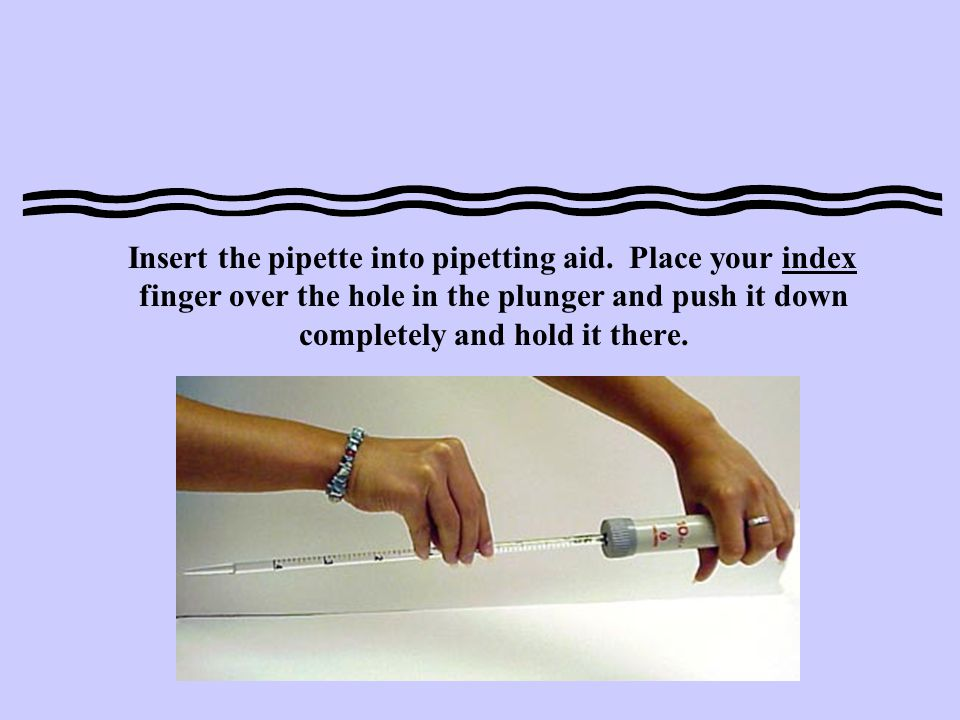 Insert the pipette into pipetting aid
