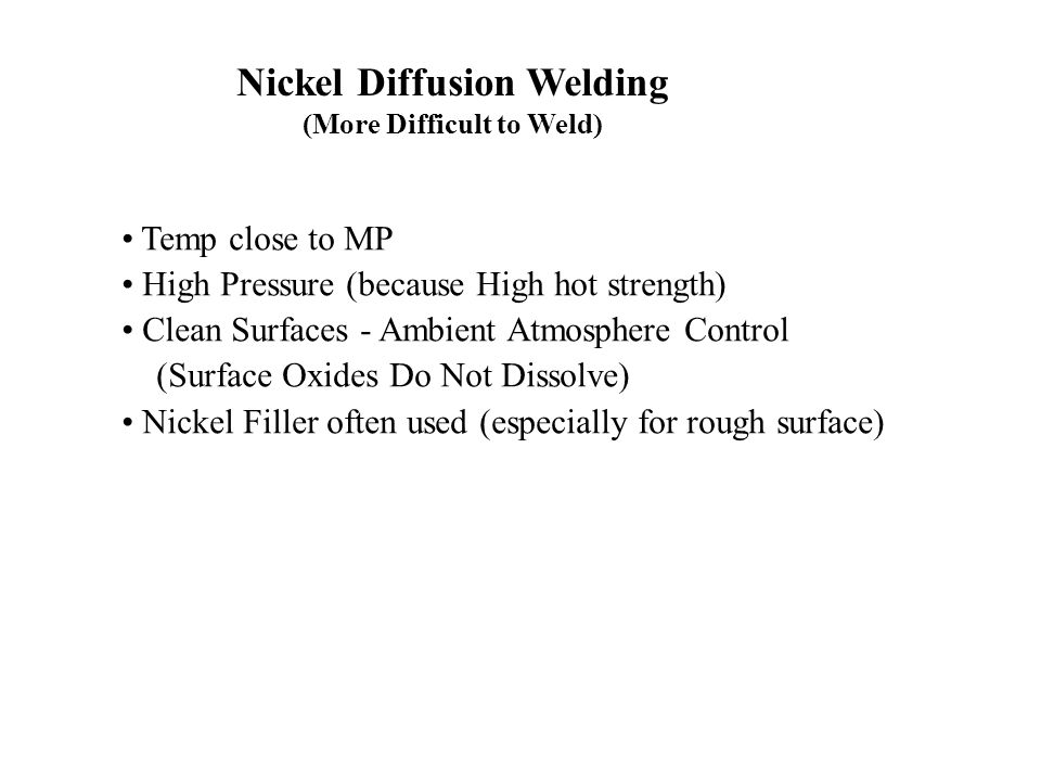 Nickel Diffusion Welding (More Difficult to Weld)