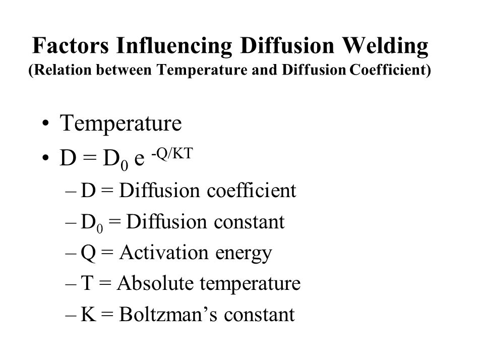 Factors Influencing Diffusion Welding (Relation between Temperature and Diffusion Coefficient)