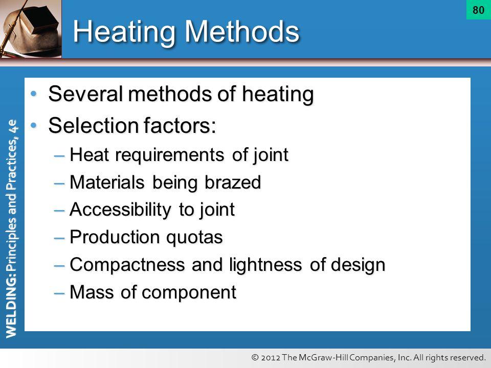 Heating Methods Several methods of heating Selection factors: