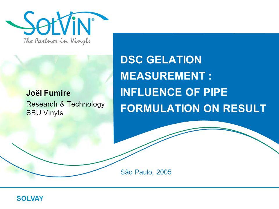 DSC GELATION MEASUREMENT : INFLUENCE OF PIPE FORMULATION ON RESULT