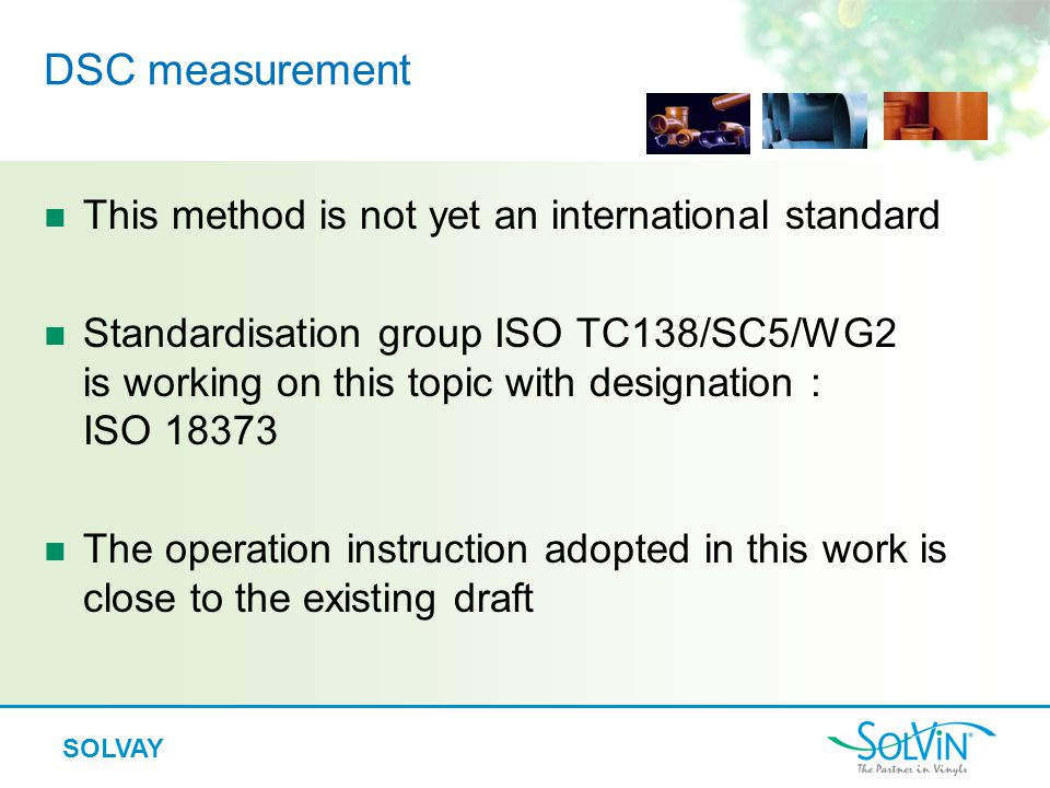 DSC measurement This method is not yet an international standard
