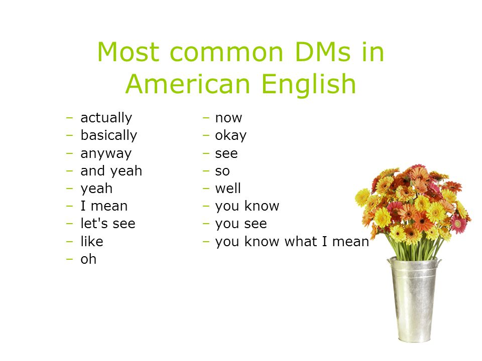 Most common DMs in American English