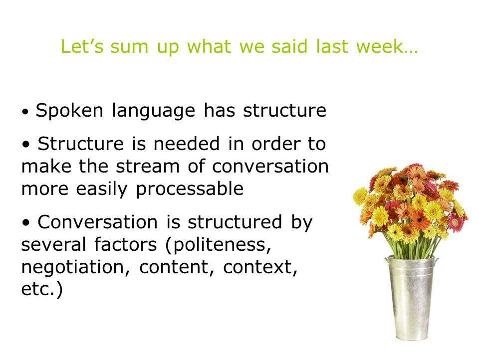 Let's sum up what we said last week…