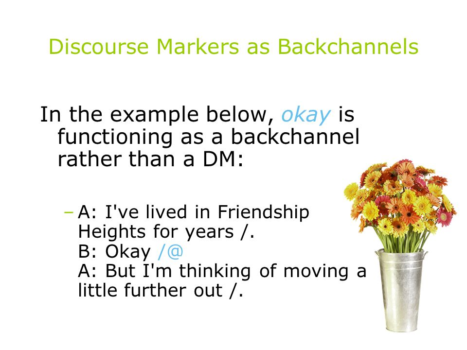 Discourse Markers as Backchannels