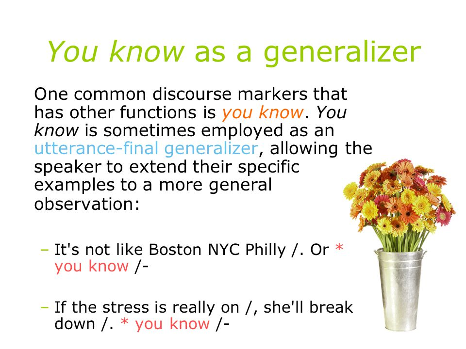 You know as a generalizer