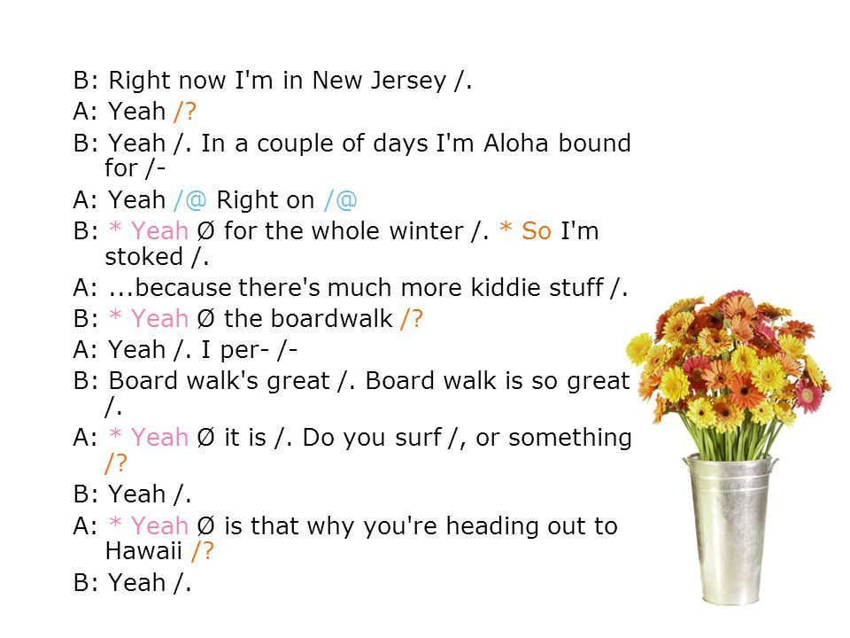 B: Right now I m in New Jersey /.
