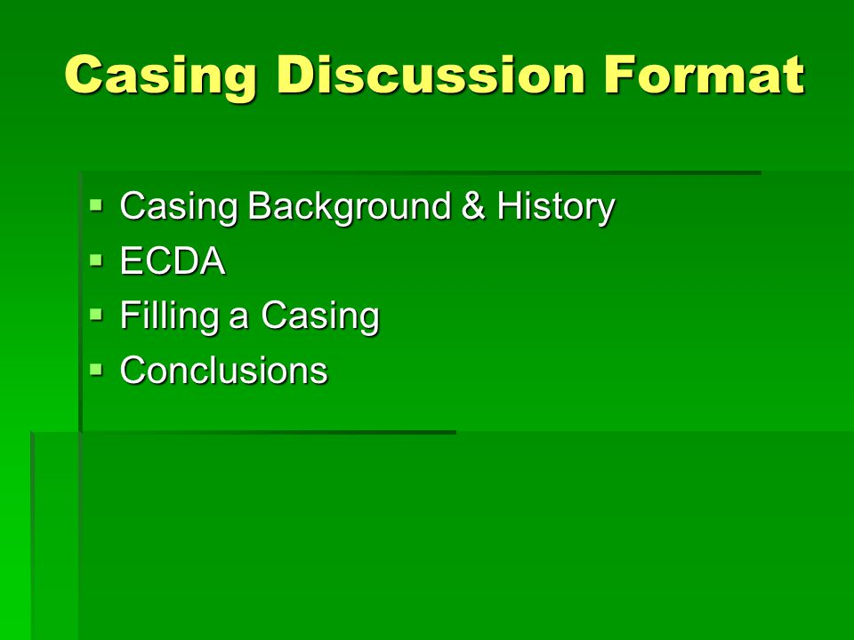 Casing Discussion Format