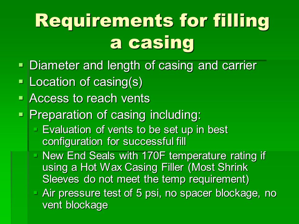 Requirements for filling a casing