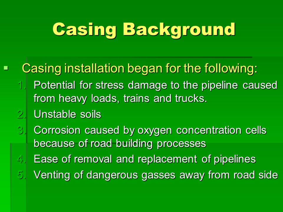 Casing Background Casing installation began for the following: