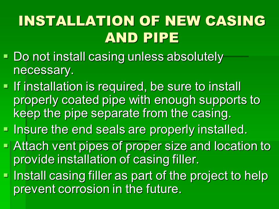INSTALLATION OF NEW CASING AND PIPE