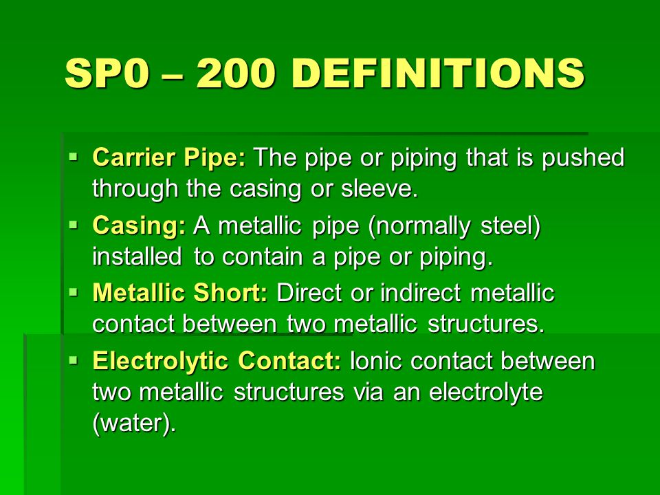 SP0 – 200 DEFINITIONS Carrier Pipe: The pipe or piping that is pushed through the casing or sleeve.