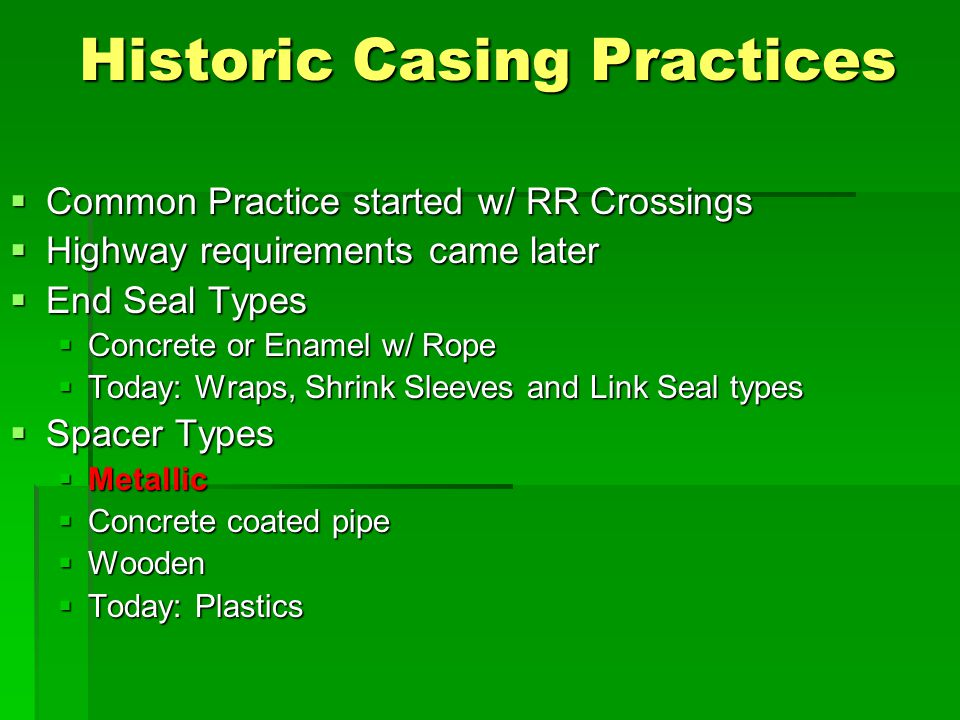Historic Casing Practices