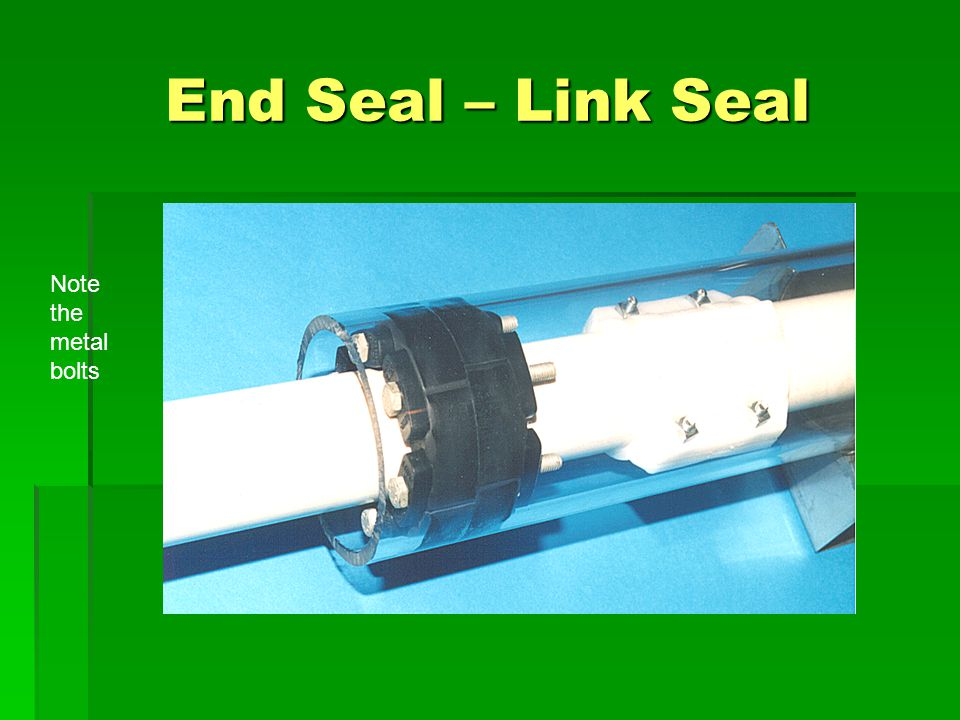 End Seal – Link Seal Note the metal bolts