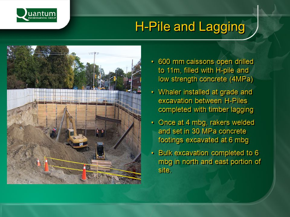 H-Pile and Lagging 600 mm caissons open drilled to 11m, filled with H-pile and low strength concrete (4MPa)